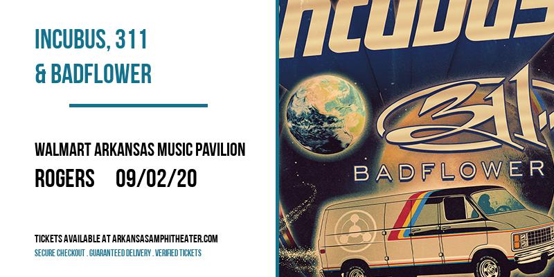 Incubus, 311 & Badflower at Walmart Arkansas Music Pavilion