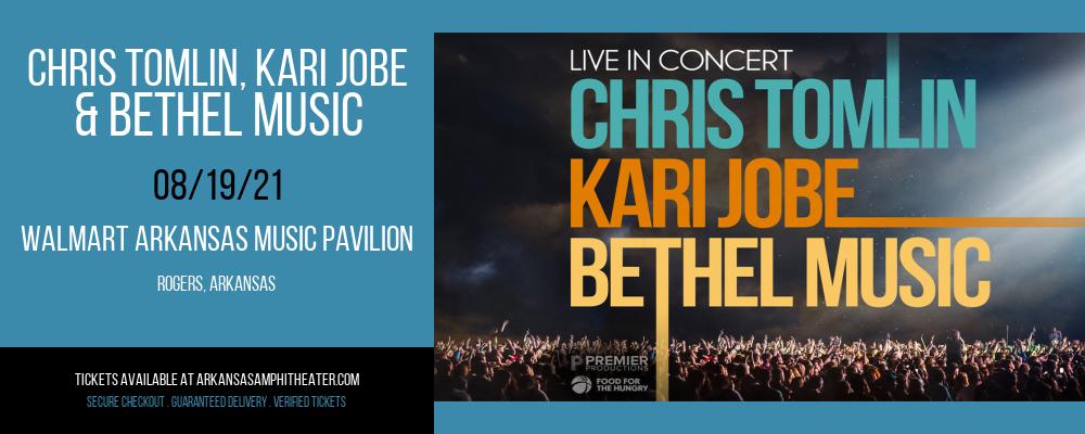 Chris Tomlin, Kari Jobe & Bethel Music at Walmart Arkansas Music Pavilion